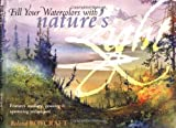 Fill Your Watercolors with Nature's Light, Roland Roycraft, 1581800398