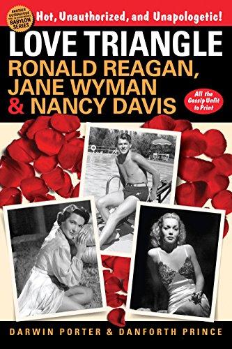 Image of Love Triangle: Ronald Reagan, Jane Wyman & Nancy Davis - All the Gossip Unfit to Print