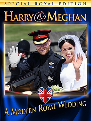 Harry and Meghan: A Modern Royal Wedding by