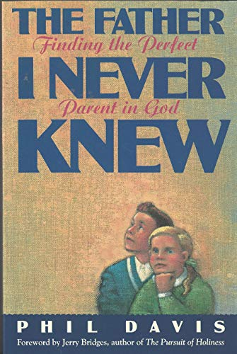 (Father I Never Knew)