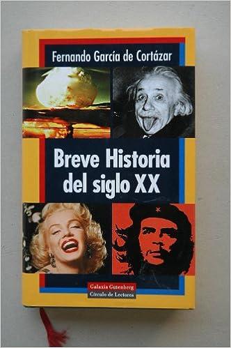 Breve historia del siglo XX / Fernando García de Cortázar: Amazon.es: GARCÍA DE CORTAZAR, Fernando: Libros