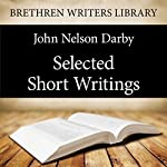 Selected Short Writings: Brethren Writers Library Book 9 | J. N. Darby