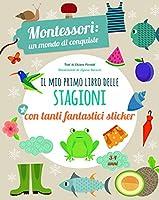 Il mio primo libro delle stagioni. Montessori un mondo di conquiste.