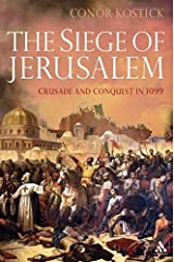 The Siege of Jerusalem: Crusade and Conquest in 1099 Hardcover