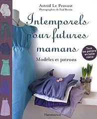 Intemporels pour futures mamans par Astrid Le Provost