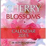 Cherry Blossoms Calendar 2015: 16 Month Calendar