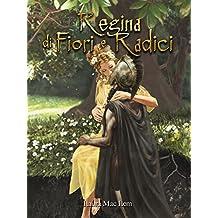 Regina di fiori e radici (Italian Edition)