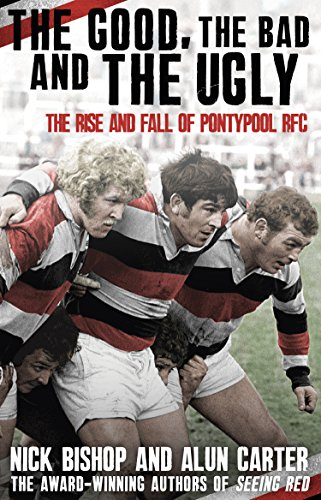 The Good, the Bad and the Ugly: The Rise and Fall of Pontypool ()