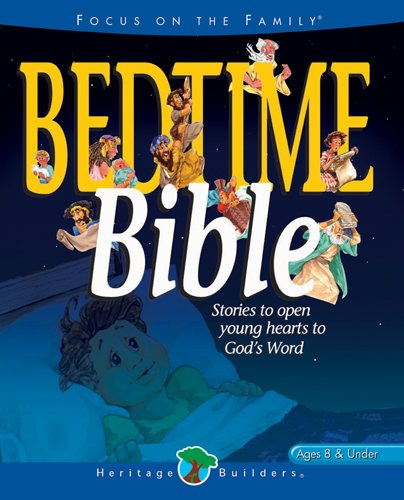 Download Bedtime Bible: Stories to open young heart's to God's Word (Focus on the Family) pdf epub