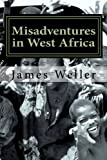 Misadventures in West Africa: Sierra Leone (Volume 1)