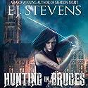 Hunting in Bruges: Hunters' Guild, Book 1 Hörbuch von E.J. Stevens Gesprochen von: Melanie A. Mason, Anthony Bowling