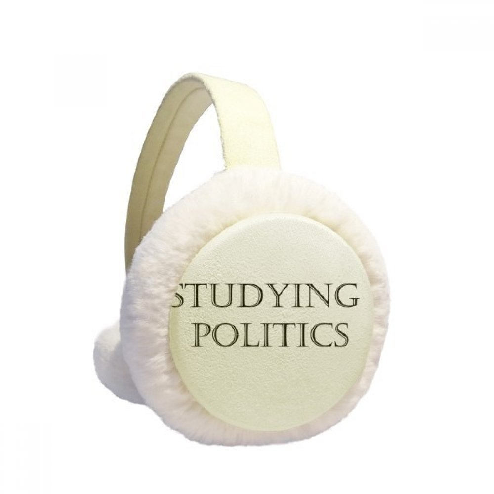 Short Phrase Studying Politics Winter Earmuffs Ear Warmers Faux Fur Foldable Plush Outdoor Gift