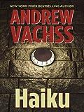 Haiku, Andrew Vachss, 1410424006