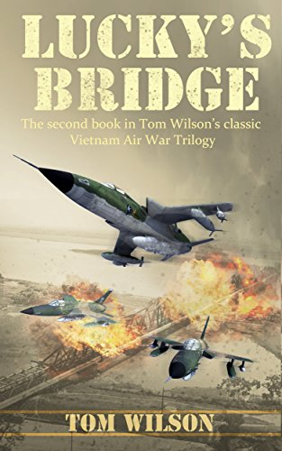 Lucky's Bridge (Vietnam Air War Book 2)