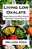 The Low Oxalate Cookbook: Book Two