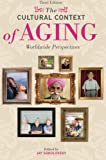 The Cultural Context of Aging, , 0275993027