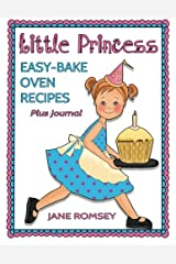 Little Princess Easy Bake Oven Recipes Plus Journal: 64 Easy Bake Oven Recipes with Journal Pages Paperback