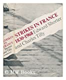 Strikes in France, 1930 to 1968, Shorter, Edward and Tilly, Charles, 0521202930