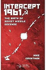Intercept 1961: The Birth of Soviet Missile Defense (Library of Flight)