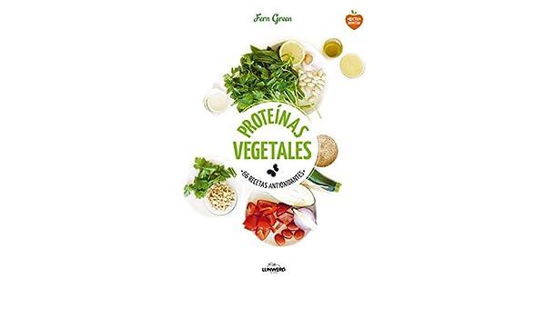 Proteínas vegetales: 66 recetas antioxidantes: Fern Green: 9788416489145: Amazon.com: Books