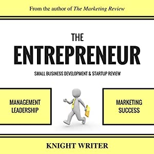 The Entrepreneur, Small Business Development, & Startup Review Audiobook