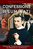 Confessions of an Illuminati: Espionage, Templars and Satanism in the Shadows of the Vatican: 3