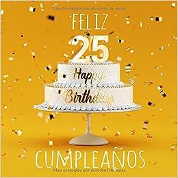 Feliz 25 Cumpleaños: Libro de visitas con 110 páginas ...