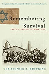 Remembering Survival: Inside a Nazi Slave-Labor Camp Kindle Edition
