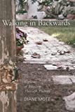 Walking in Backwards, Diane Mote, 097861142X