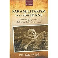 Paramilitarism in the Balkans: Yugoslavia, Bulgaria, and Albania, 1917-1924