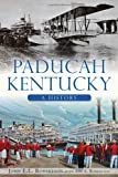 img - for Paducah, Kentucky:: A History (Brief History) book / textbook / text book