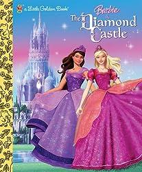 Barbie and the Diamond Castle (Barbie) (Little Golden Book)