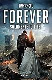 Forever. Solamente io e te (Italian Edition)