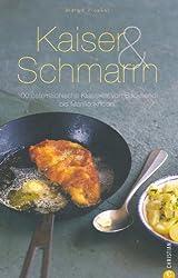 Kaiser & Schmarrn: 100 österreichische Klassiker von Backhendl bis Marillenknödel. Lernen Sie in diesen Kochbuch die Spezialitäten der Alpenrepublik kennen und lieben.