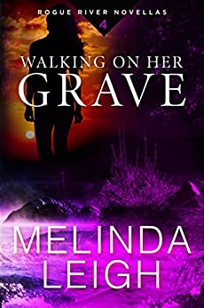 Walking on Her Grave (Rogue River Novella, Book 4) by [Leigh, Melinda]