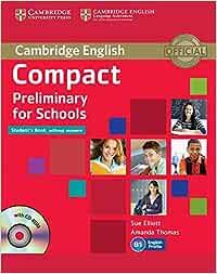 Compact Preliminary for Schools Students Book without Answers with CD-ROM Cambridge English: Amazon.es: Elliott, Sue, Thomas, Amanda: Libros en idiomas extranjeros