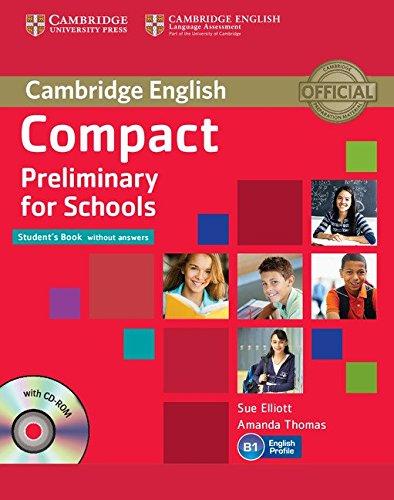 Compact Preliminary for Schools Student's Book without Answers with CD-ROM  Cambridge English: Amazon.es: Elliott, Sue, Thomas, Amanda: Libros en  idiomas extranjeros