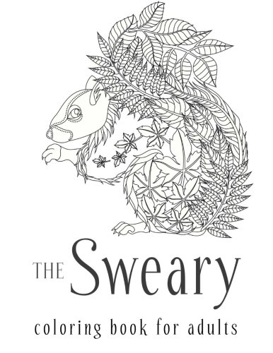 Sweary Coloring Book The Adult Colouring With Filthy Swears And Cute Kittens