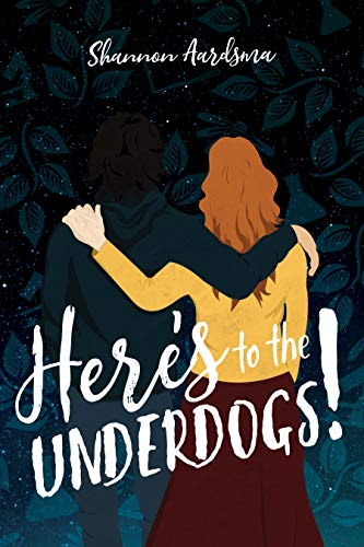 Here's to the Underdogs! by [Aardsma, Shannon]