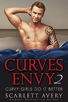 Curves Envy - Curvy Girls Do It Better: Curvy Women Romance Alpha Male (Alpha Male Billionaire Romance Series Book 2) by [Avery, Scarlett]