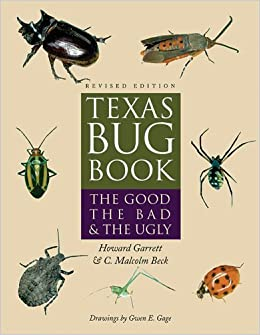 Texas Bug Book: The Good, the Bad, and the Ugly by Howard Garrett (2005-09-01)