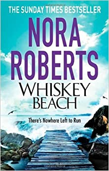 Whiskey Beach by Nora Roberts (22-May-2014)