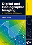 Digital and Radiographic Imaging E-Book: A Practical Approach