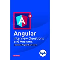 Angular Interview Questions and Answers …Including Angular 6, 5, 4 and 2
