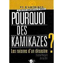 Pourquoi des kamikazes?: Raisons d'un désastre? (Les)