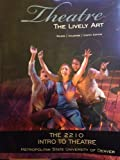 Theatre: The Lively Art THE 2210 Intro To Theatre Metropolitan State University of Denver (Theatre: The Lively Art), Edwin Wilson, Alvin Goldfarb, 0077658949
