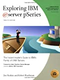Exploring IBM eServer PSeries, Jim Hoskins and Robert Bluethman, 1931644047