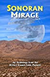 Sonoran Mirage : An Anthology from the Writers Round Table Phoenix, Writers' Roundtable Staff, Writers', 159196489X