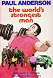 The World's Strongest Man, P. Anderson, 0882076515