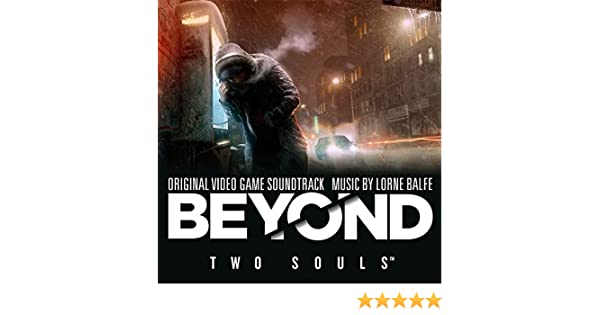 Beyond: Two Souls (Original Video Game Soundtrack) by Lorne